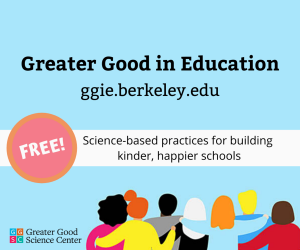Greater Good in Education
