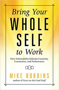 "<a href=""https://amzn.to/2OyQUbz""><em>Bring Your Whole Self to Work: How Vulnerability Unlocks Creativity, Connection, and Performance</em></a> (Hay House Inc., 2018, 224 pages). Portions of this essay are excerpted from the book with permission from the publisher."