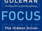 To learn more, read <a href=&#8220;http://greatergood.berkeley.edu/article/item/is_attention_the_secret_to_emotional_intelligence&#8221;>this Q&amp;A with Daniel Goleman</a> about <em>Focus</em> in <EM>Greater Good</em>!