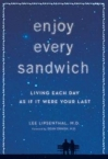 Lee Lipsenthal's forthcoming book, Enjoy Every Sandwich: Living Each Day as If It Were Your Last.
