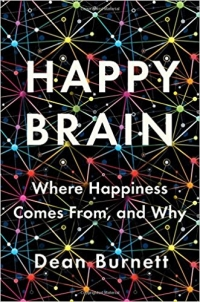 "<a href=""https://amzn.to/2u9phO5""><em>Happy Brain: Where Happiness Comes From, and Why</em></a> (W. W. Norton & Company, 2018, 352 pages)"