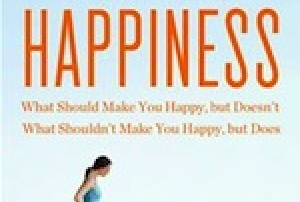 Is Everything You Know about Happiness Wrong?