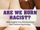 Rodolfo Mendoza-Denton is coeditor of the Greater Good anthology Are We Born Racist?: New Insights from Neuroscience and Positive Psychology