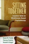 This essay is adapted from Sitting Together: Essential Skills for Mindfulness-Based Psychotherapy.