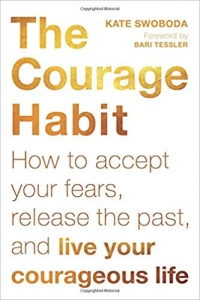 "This essay is adapted from <a  data-cke-saved-href=""https://www.amazon.com/Courage-Habit-Accept-Release-Courageous/dp/1626259879/ref=sr_1_1?ie=UTF8&qid=1537503146&sr=8-1&keywords=the+courage+habit"" href=""https://www.amazon.com/Courage-Habit-Accept-Release-Courageous/dp/1626259879/ref=sr_1_1?ie=UTF8&qid=1537503146&sr=8-1&keywords=the+courage+habit""><em>The Courage Habit: How to Accept Your Fears, Release the Past, and Live Your Courageous Life</em></a> (New Harbinger, 2018, 232 pages)."