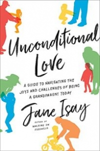 Harper, 2018, 240 pages. Read <a href=&#8220;https://greatergood.berkeley.edu/article/item/how_to_navigate_the_joys_and_challenges_of_grandparenting&#8221;>our review</a> of <em>Unconditional Love</em>.