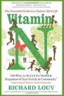 Richard Louv's new book is Vitamin N: 500 Ways to Enrich the Health & Happiness of Your Family & Community (Algonquin Books, 2016, 304 pages)