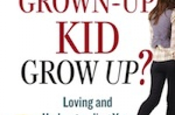 Will Our Grown-Up Kids Ever Grow Up?