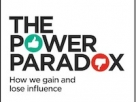 Adapted from Dacher Keltner&#8217;s new book, <a href=&#8220;http://amzn.to/1Xvb4DM&#8221;><em>The Power Paradox: How We Gain and Lose Influence</em></a> (Penguin Press, May 17, 2016)