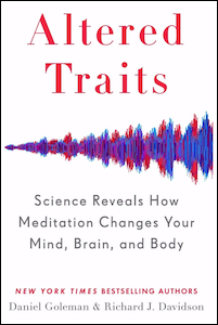 "Read <a href=""https://greatergood.berkeley.edu/article/item/can_meditation_lead_to_lasting_change"">our review</a> of <em>Altered Traits</em>."