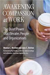<a href=&#8220;http://amzn.to/2iBvEov&#8221;><em>Awakening Compassion at Work: The Quiet Power That Elevates People and Organizations</em></a>, by Monica Worline and Jane E. Dutton (Berrett-Koehler Publishers, 2017, 272 pages)