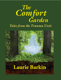 "<a href=""http://www.amazon.com/Comfort-Garden-Tales-Trauma-Unit/dp/0984496548/ref=sr_1_1?ie=UTF8&qid=1315334179&sr=8-1"">Fresh Pond Press, 2011, 364 pages</a>"