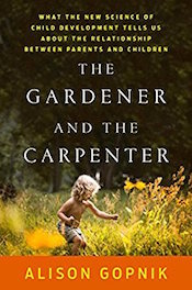 Read a Q&amp;A with Alison Gopnik, &#8220;<a href=&#8220;http://greatergood.berkeley.edu/article/item/are_you_a_gardener_or_a_carpenter_for_your_child&#8221;>Are You a Gardener or a Carpenter for Your Child?</a>&#8221;