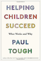 Read a Q&amp;A with Paul Tough, &#8220;<a href=&#8220;http://greatergood.berkeley.edu/article/item/kids_need_more_than_just_brains_to_succeed&#8221;>Kids Need More Than Just Brains to Succeed</a>.&#8221;