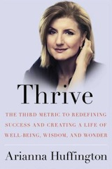 This essay was adapted from Arianna Huffington&#8217;s new book <a href=&#8220;http://www.amazon.com/gp/product/0804140847/ref=as_li_ss_tl?ie=UTF8&amp;camp=1789&amp;creative=390957&amp;creativeASIN=0804140847&amp;linkCode=as2&amp;tag=gregooscicen-20&#8221;><em>Thrive: The Third Metric to Redefining Success and Creating a Life of Well-Being, Wisdom, and Wonder</em></a>.
