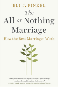 Read <a href=&#8220;https://greatergood.berkeley.edu/article/item/what_we_can_learn_from_the_best_marriages&#8221;>our review</a> of <em>The All-or-Nothing Marriage</em>.