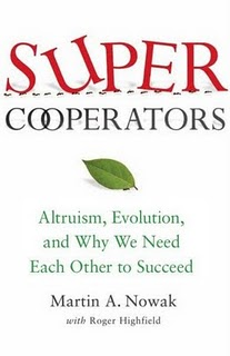 <a href=&#8220;http://www.amazon.com/SuperCooperators-Altruism-Evolution-Other-Succeed/dp/1439100187/ref=sr_1_1?ie=UTF8&amp;qid=1312241559&amp;sr=8-1&#8221;>Free Press, 2011, 352 pages</a>